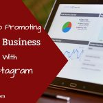 Tips to Promoting Your Business with Instagram in 2019